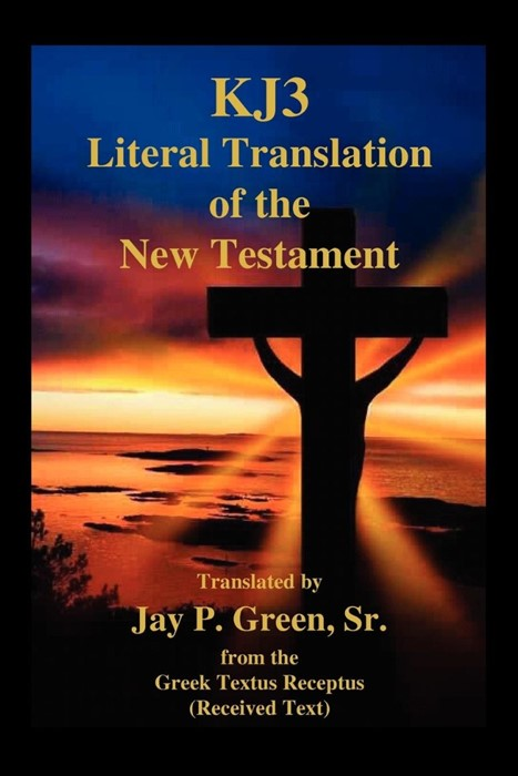 KJ3 Literal Translation of the New Testament (Paperback)