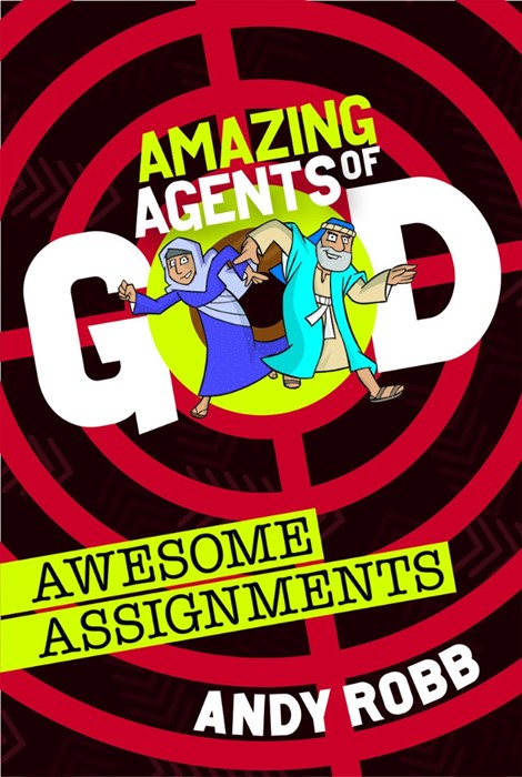 Amazing Agents Of God: Awesome Assignments (Paperback)