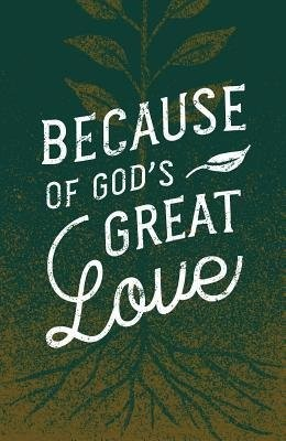 Because of God's Great Love (Pack of 25) (Pamphlet)