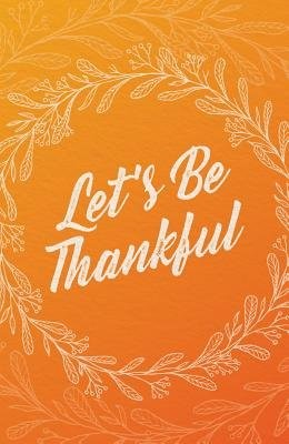 Let's Be Thankful (Pack of 25) (Pamphlet)