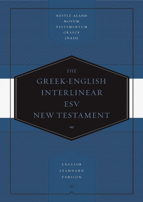 Greek-English Interlinear ESV New Testament: Nestle-Aland No (Hard Cover)