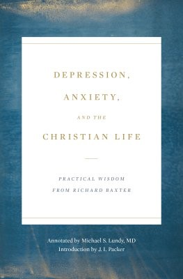 Depression, Anxiety, and the Christian Life (Paperback)