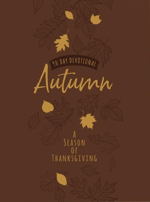 90-Day Devotional: Autumn - A Season of Thanksgiving (Imitation Leather)