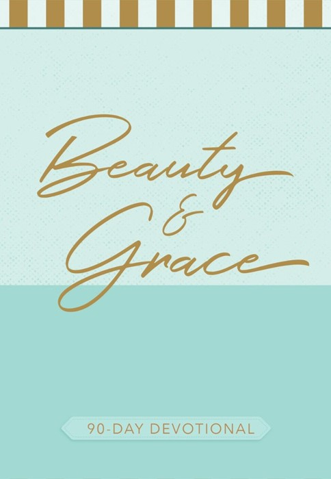 Beauty and Grace: 90-Day Devotional (Paperback)