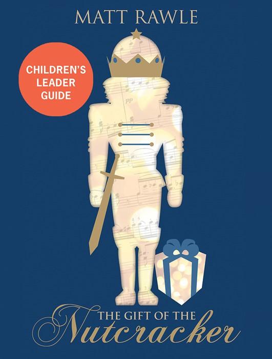 The Gift of the Nutcracker Children's Leader Guide (Paperback)
