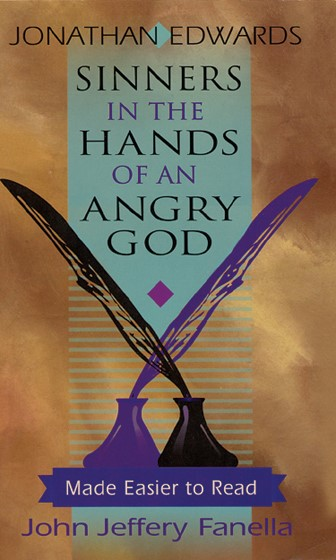 Sinners in the Hands of an Angry God, : Made Easier to Read (Paper Back)