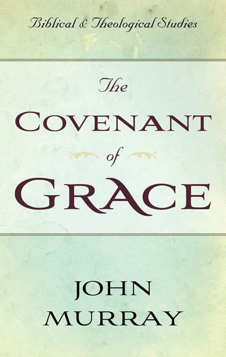 The Covenant of Grace (Paper Back)
