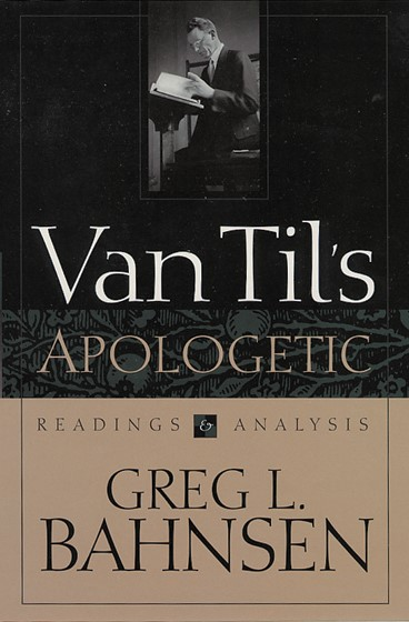 Van Til's Apologetic: Readings and Analysis (Paper Back)