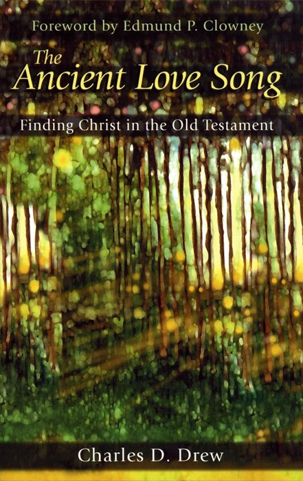 Ancient Love Song: Finding Christ in the Old Testament (Paper Back)