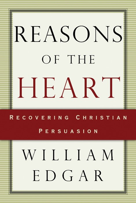 Reasons of the Heart: Recovering Christian Persuasion (Paperback)