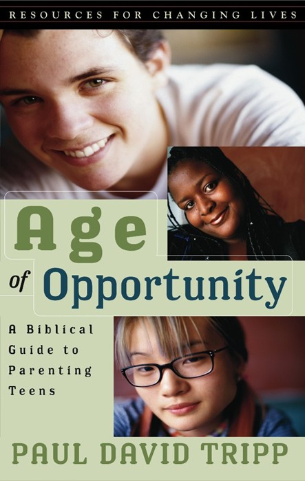 Age of Opportunity: A Biblical Guide to Parenting Teens (Paperback)