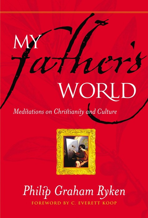 My Father's World: Meditations on Christianity and Culture (Paper Back)