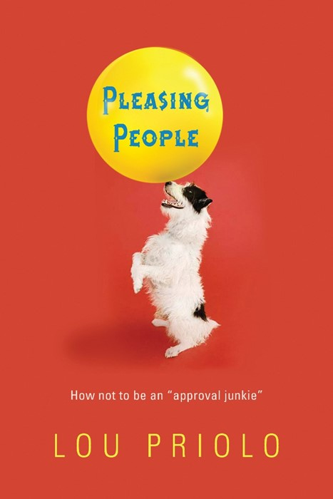 """Pleasing People: How Not to Be an """"Approval Junkie"""" (Paperback)"""