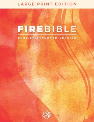 ESV Fire Bible, Large Print (Hard Cover)