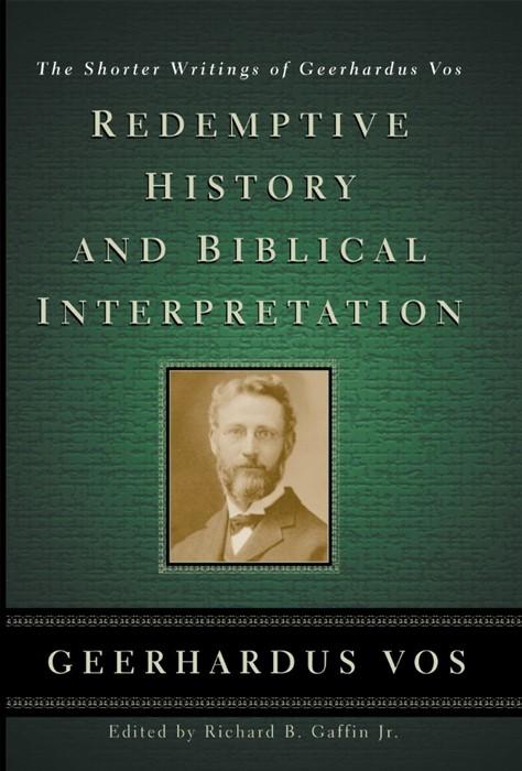 Redemptive History & Biblical Interpretation (Paper Back)