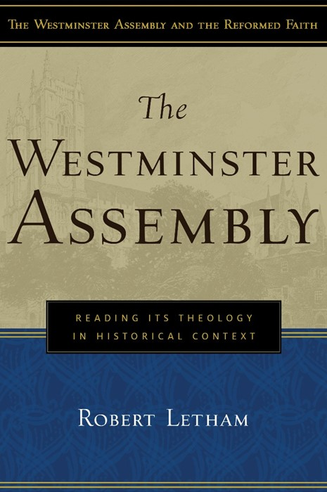 The Westminster Assembly (Paper Back)