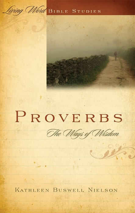 Proverbs: The Ways of Wisdom (Paperback)