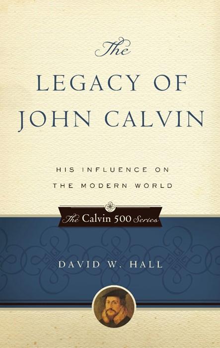 The Legacy of John Calvin (Paper Back)
