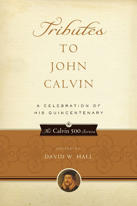 Tributes to John Calvin (Paper Back)