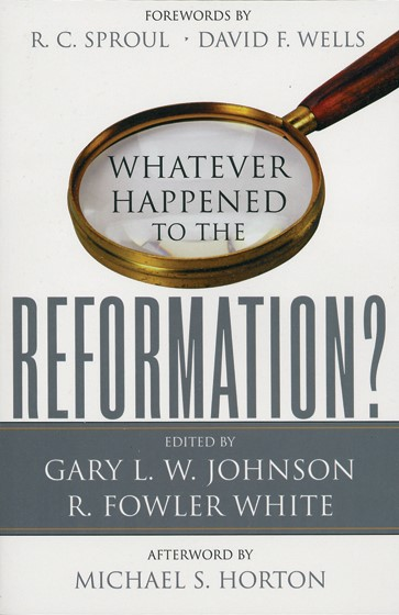 Whatever Happened to the Reformation? (Paper Back)