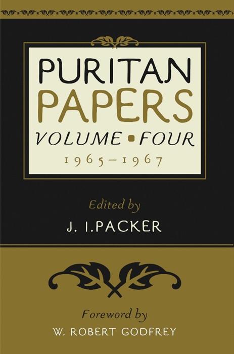 Puritan Papers: Vol. 4, 1965-1967 (Paperback)