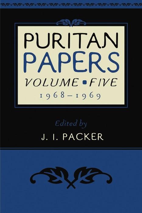 Puritan Papers: Vol. 5, 1968-1969 (Paperback)