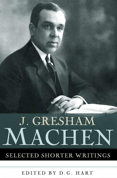 J. Gresham Machen (Paper Back)