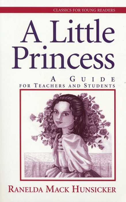 Little Princess, A: Guide for Teachers and Students (Paperback)