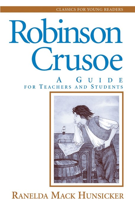 Robinson Crusoe: A Guide for Teachers and Students (Paperback)
