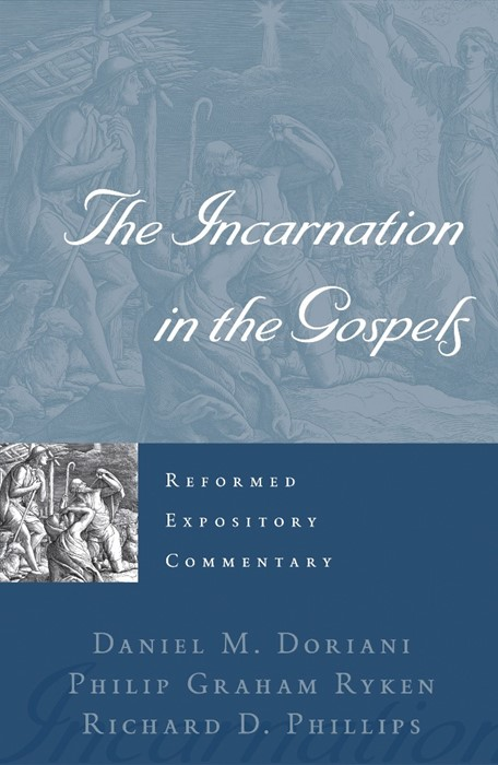 Reformed Expository Commentary: Incarnation In The Gospels (Hard Cover)