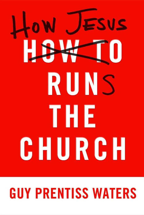 How Jesus Runs the Church (Paper Back)