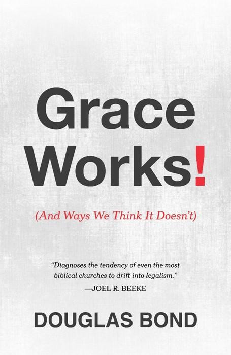 Grace Works! (Paper Back)