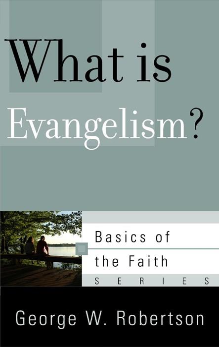What Is Evangelism? (Paperback)