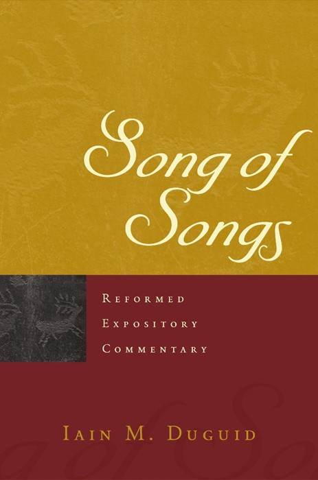 Reformed Expository Commentary: Song of Songs (Hard Cover)