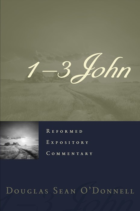 Reformed Expository Commentary: 1–3 John (Hard Cover)