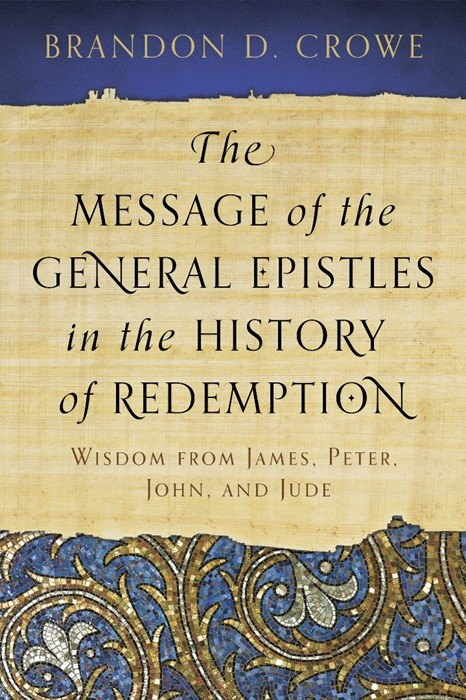 Message of the General Epistles in the History of Redemption (Paperback)