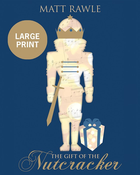 The Gift of the Nutcracker Large Print (Paperback)