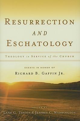 Resurrection And Eschatology (Hard Cover)