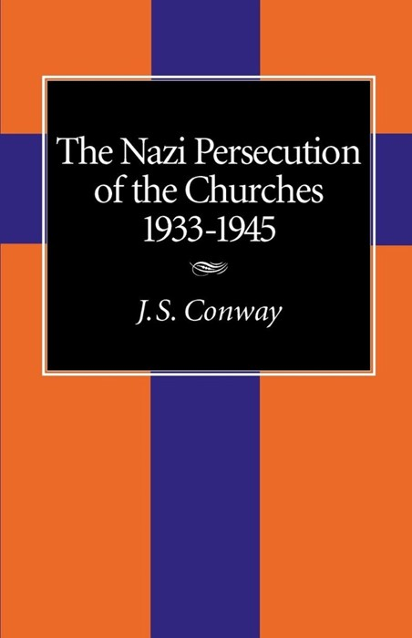 The Nazi Persecution of the Churches 1933-1945 (Paperback)