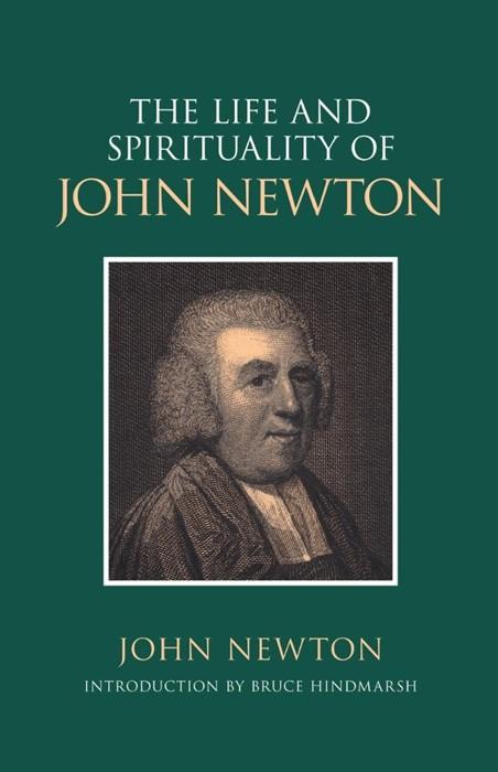 The Life and Spirituality of John Newton (Paperback)