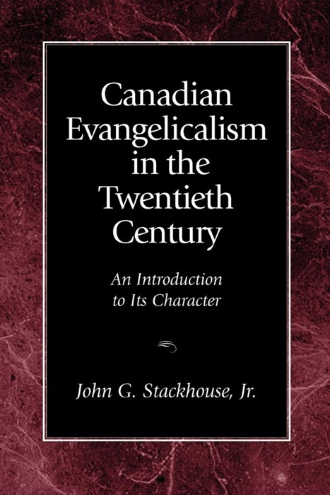 Canadian Evangelicalism in the Twentieth Century (Paperback)
