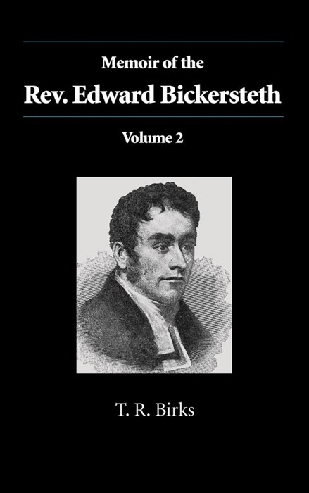 Memoir of the Rev. Edward Bickersteth (Hard Cover)