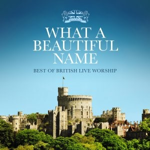 Best Of British Live Worship: What A Beautiful Name CD (CD- Audio)