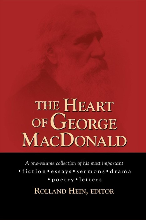 The Heart of George MacDonald (Paperback)