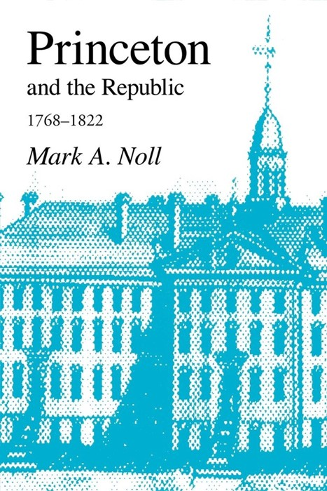 Princeton and the Republic, 1768-1822 (Paperback)