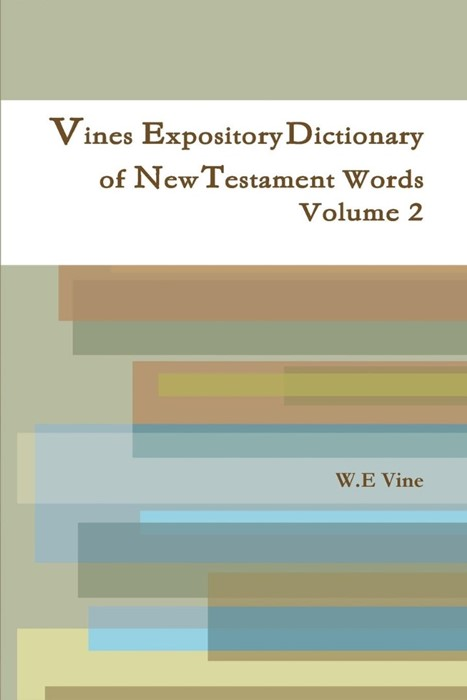 Vines Expository Dictionary of New Testament Words Volume 2 (Paperback)