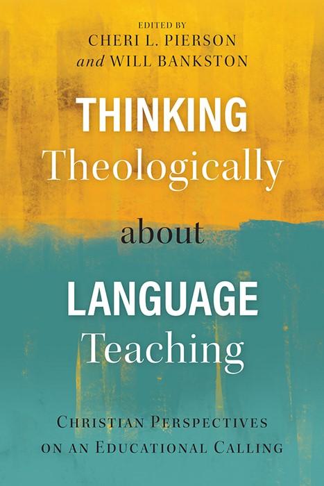 Thinking Theologically about Language Teaching (Paperback)