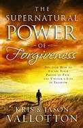 The Supernatural Power Of Forgiveness (Paperback)