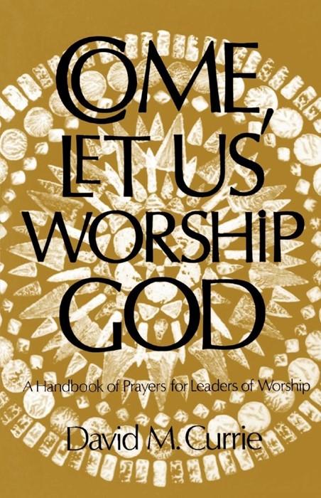 Come, Let Us Worship God (Paperback)