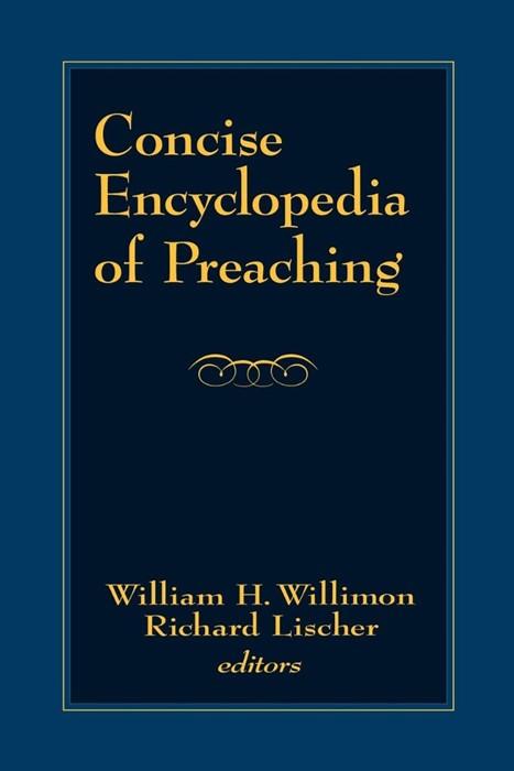 Concise Encyclopedia of Preaching